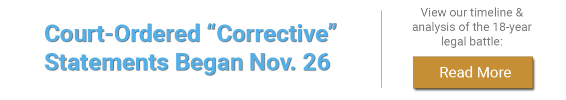 """Court-Ordered """"Corrective"""" Statements Began Nov. 26: View our timeline and analysis"""